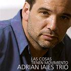 ADRIÁN IAIES Las cosas tienen movimiento album cover