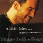 ADRIÁN IAIES Tango Reflections album cover