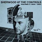 ADRIAN SHERWOOD Sherwood At The Controls Volume 1: 1979 - 1984 album cover