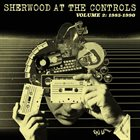 ADRIAN SHERWOOD Sherwood at the Controls, Volume 2: 1985-1990 album cover