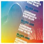 ADRIENNE FENEMOR Adrienne Fenemor's Kiwi Blue : Blues Jam album cover
