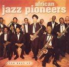AFRICAN JAZZ PIONEERS The Best of African Jazz Pioneers album cover