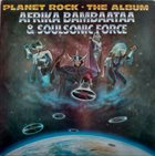 AFRIKA BAMBAATAA Afrika Bambaataa & Soulsonic Force ‎: Planet Rock - The Album album cover