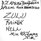 AFRIKA BAMBAATAA D.J. Afrika Bambaataa : Zulu Rainin' Hell album cover
