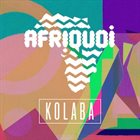AFRIQUOI Kolaba album cover