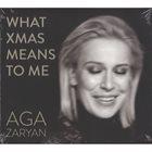 AGA ZARYAN What Xmas Means To Me album cover