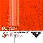 AGUSTÍ FERNÁNDEZ Agustí Fernández 4uartet : Lonely Woman album cover