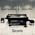 AGUSTÍ FERNÁNDEZ Agustí Fernández & Jordina Millà : Sicoris album cover