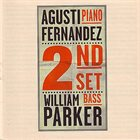 AGUSTÍ FERNÁNDEZ Agustí Fernández & William Parker : Second Set album cover