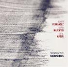 AGUSTÍ FERNÁNDEZ Agustí Fernández / Artur Majewski / Rafał Mazur : Spontaneous Soundscapes album cover