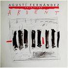 AGUSTÍ FERNÁNDEZ Ardent album cover