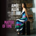 AIMÉE ALLEN Matter of Time album cover