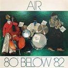 AIR / NEW AIR 80° Below '82 album cover