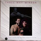AIRTO MOREIRA Airto Moreira, Flora Purim, Joe Farrell ‎: Three-Way Mirror album cover