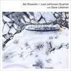AKI RISSANEN Aki Rissanen - Jussi Lehtonen Quartet album cover