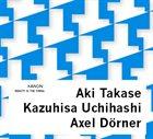AKI TAKASE Beauty Is The Thing (with Kazuhisa Uchihashi / Axel Dörner) album cover