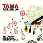 AKI TAKASE Rolled Up (with Jan Roder / Oliver Steidle) album cover