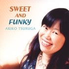 AKIKO TSURUGA Sweet and Funky album cover