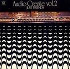 AKIRA ISHIKAWA P. S. C. All Star Rockband – Audio Create Vol.2 - Just Friends album cover