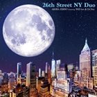 AKIRA JIMBO 26th Street NY Duo Featuring Will Lee & Oz Noy album cover