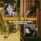 AKIRA JIMBO Akira Jimbo & Brian Bromberg : Brombo! JB Project album cover