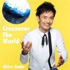 AKIRA JIMBO Crossover The World album cover