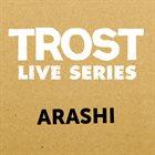 AKIRA SAKATA Akira Sakata, Johan Berthling, Paal Nilssen-Love : Trost Live Series - Arashi album cover