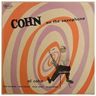 AL COHN Cohn on the Saxophone (aka Be Loose) album cover