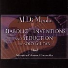 AL DI MEOLA Diabolic Inventions and Seduction for Solo Guitar, Volume I, Music of Astor Piazzolla album cover