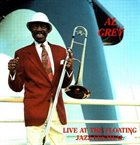 AL GREY Live at the Floating Jazz Festival album cover