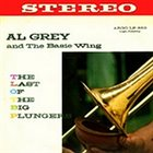 AL GREY The Last of the Big Plungers (With the Basie Wing) album cover