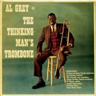 AL GREY The Thinking Man's Trombone album cover