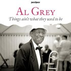 AL GREY Things Ain t What They Used to Be album cover