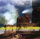 AL MCKAY ALLSTARS Live At Mt. Fuji Jazzfestival 2002 album cover