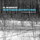 AL MUIRHEAD Northern Adventures - The Canada Sessions Vol. 1 album cover