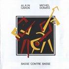ALAIN CARON Basse Contre Basse (with Michel Donato) album cover