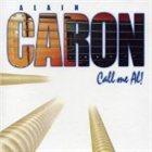 ALAIN CARON Call Me Al! album cover