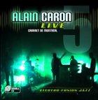 ALAIN CARON Live: Cabaret de Montreal album cover