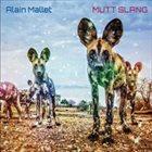 ALAIN MALLET — Mutt Slang album cover