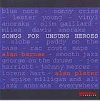 ALAN BARNES Alan Barnes & Alan Plater : Songs For Unsung Heroes album cover
