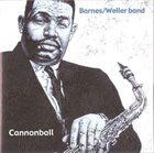 ALAN BARNES Barnes/Weller Band : Cannonball album cover