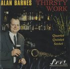 ALAN BARNES Thirsty Work album cover