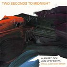 ALAN BAYLOCK Two Seconds To Midnight album cover