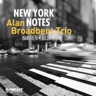 ALAN BROADBENT Alan Broadbent Trio : New York Notes album cover