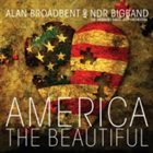 ALAN BROADBENT America The Beautiful album cover