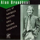 ALAN BROADBENT Live at Maybeck Recital Hall, Vol. 14 album cover