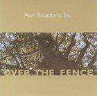 ALAN BROADBENT Over The Fence '90 album cover
