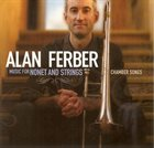 ALAN FERBER Music For Nonet And Strings / Chamber Songs album cover