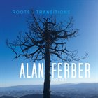 ALAN FERBER Roots & Transitions album cover