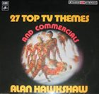 ALAN HAWKSHAW 27 Top T.V. Themes & Commercials album cover